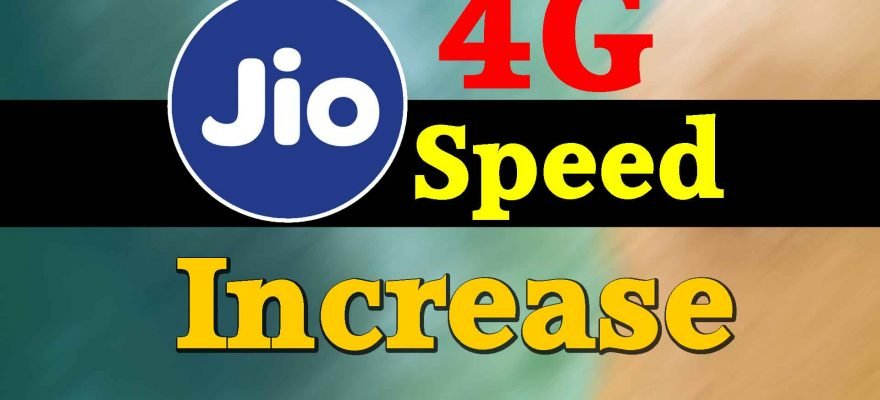 how to increase jio 4g speed